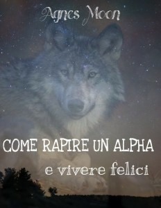 COME RAPIRE UN ALPHA