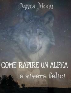 COME RAPIRE UN ALPHA
